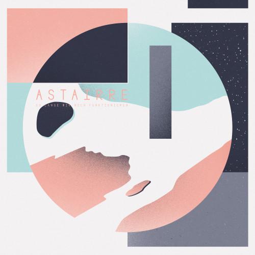 Astairre - So lange - LP Hülle.indd