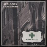 Rezension: Apologies, I Have None – Pharmacie