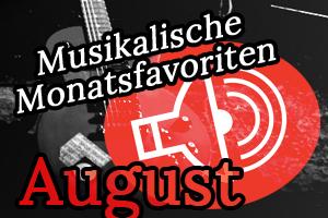 Schallgefluester Monatsfavoriten August 30