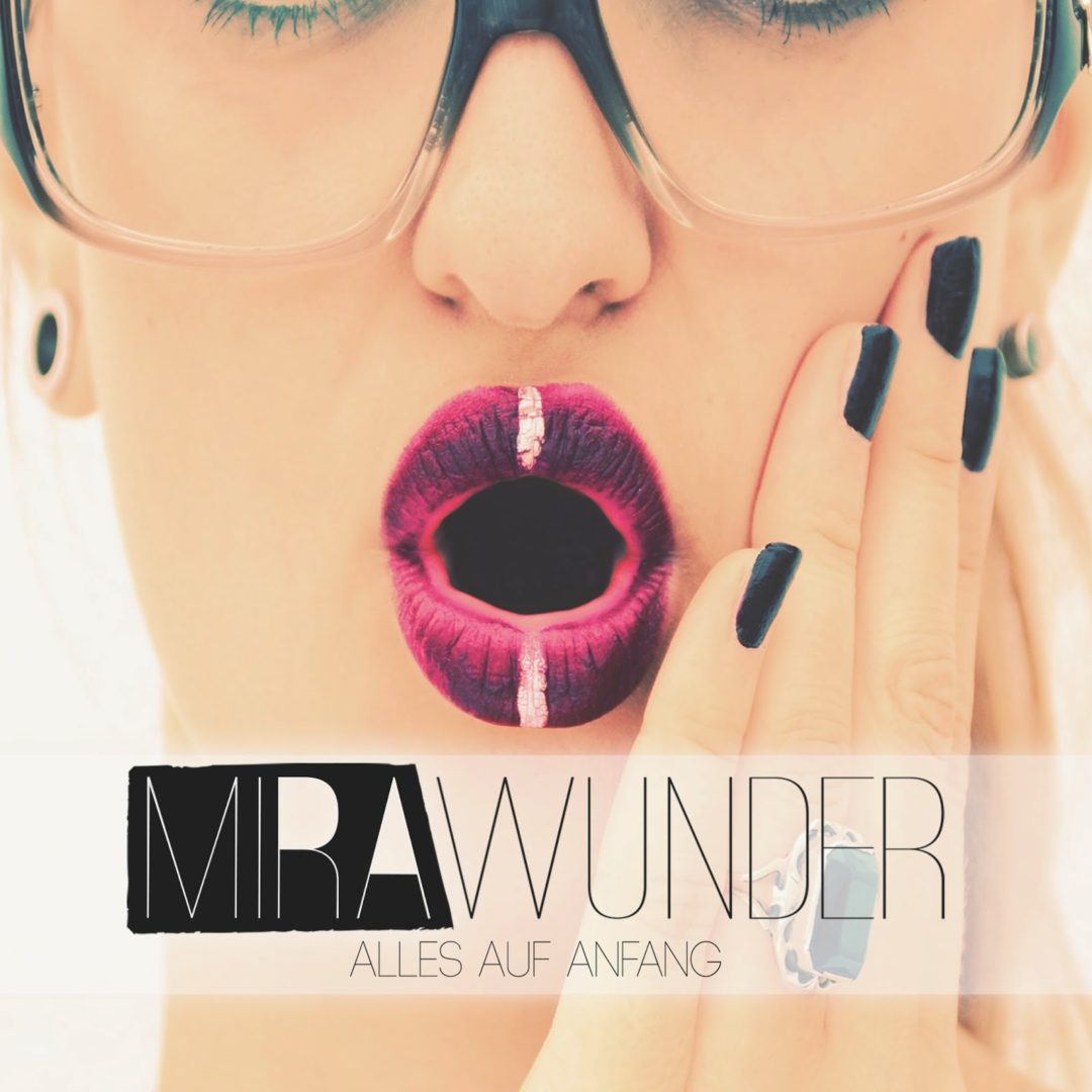 Schallgefluester Mira Wunder - Alles auf Anfang