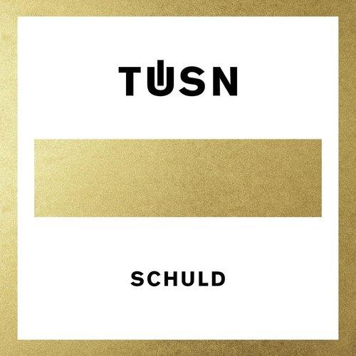 TÜSN - Schuld / Schallgefluester