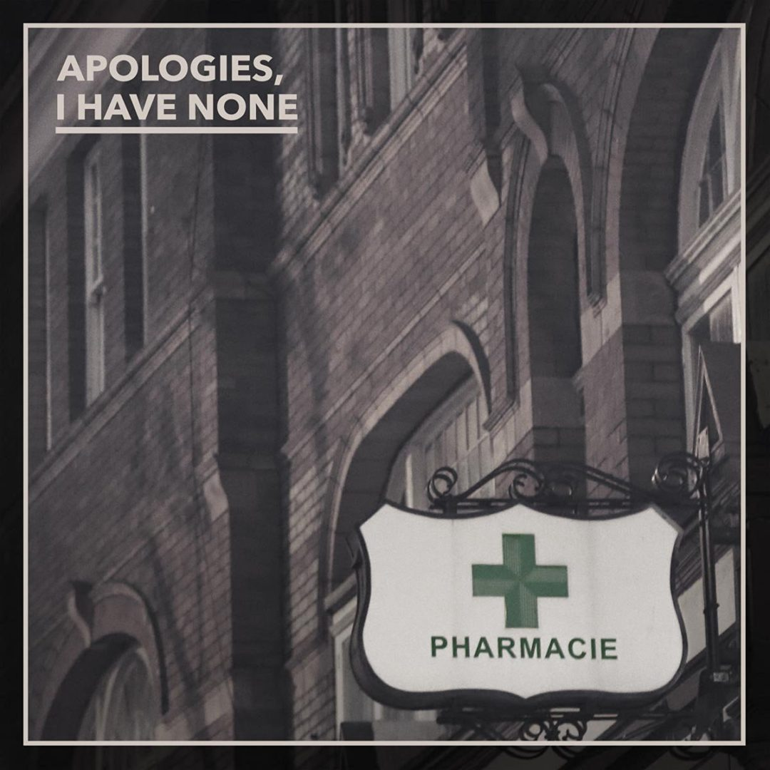 Apologies, I Have None - Pharmacie